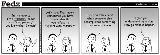 Visionary leadership.